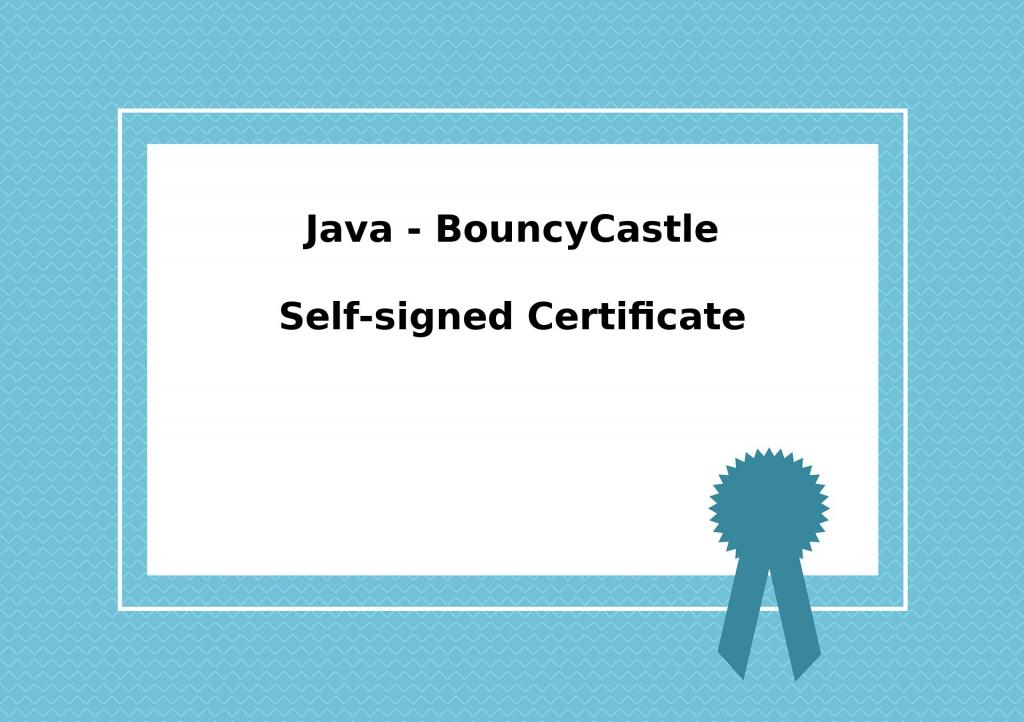 java-bouncycastle-self-signed-certificate